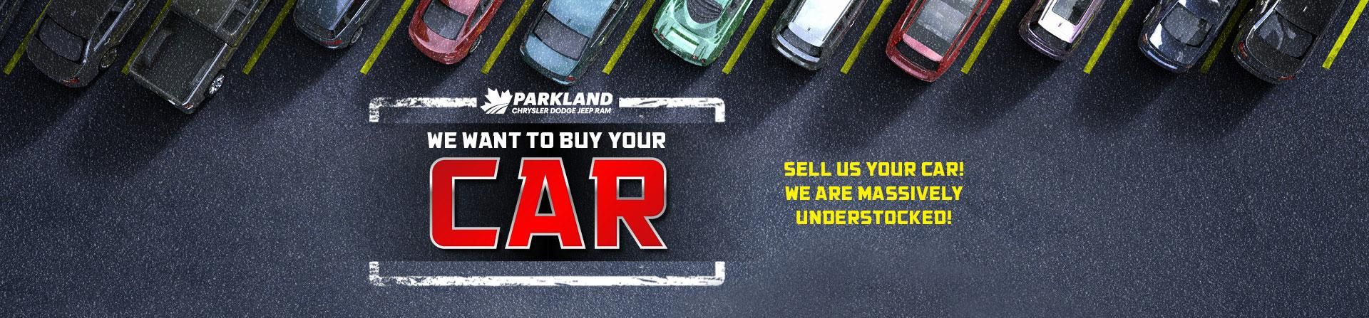 WE WANT TO BUY YOUR CAR at Parkland Chrysler Dodge Jeep Ram in 200 St. Matthews Ave